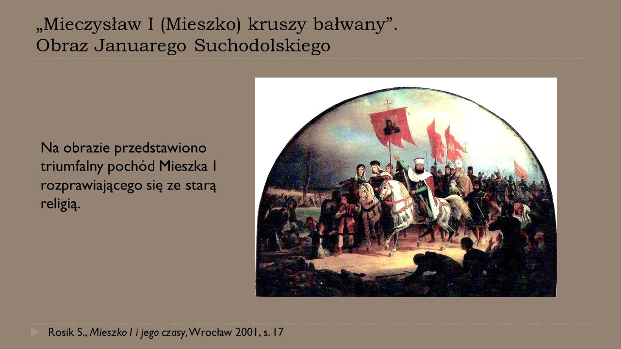 """""""Mieczysław I (Mieszko) kruszy bałwany . Obraz Januarego Suchodolskiego"""