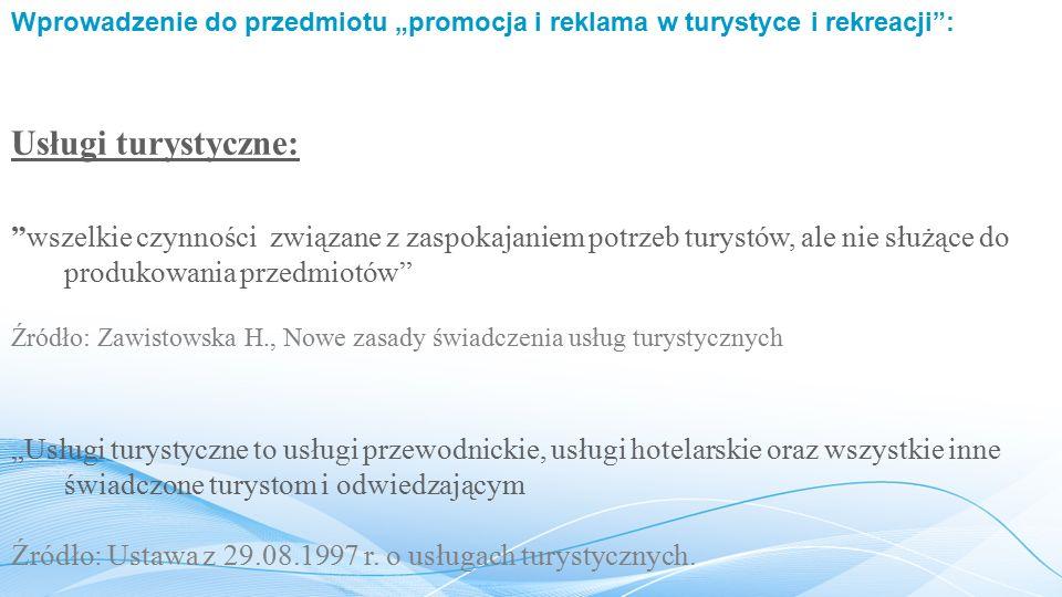 """Wprowadzenie do przedmiotu """"promocja i reklama w turystyce i rekreacji :"""
