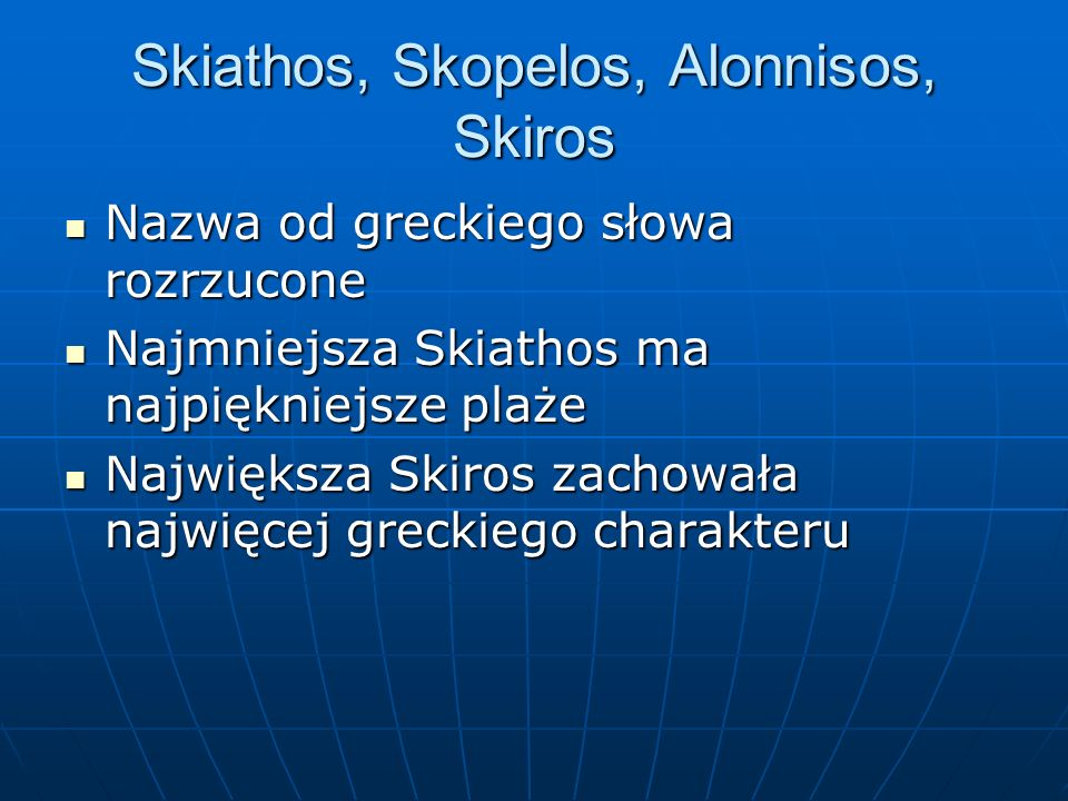 Skiathos, Skopelos, Alonnisos, Skiros