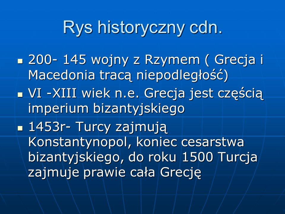 Rys historyczny cdn. 200- 145 wojny z Rzymem ( Grecja i Macedonia tracą niepodległość)