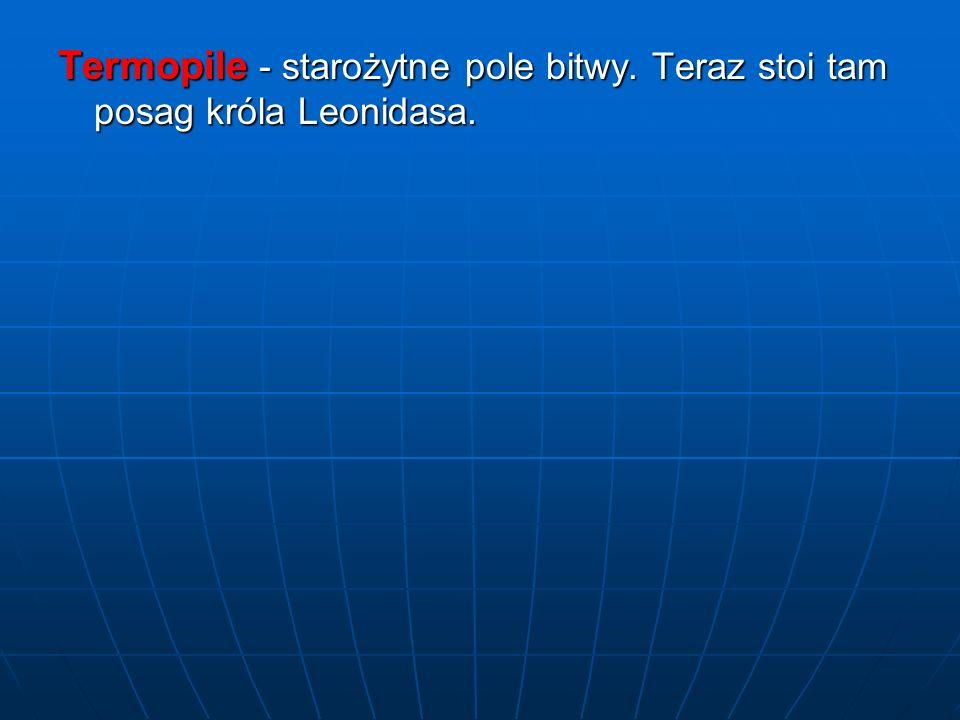 Termopile - starożytne pole bitwy. Teraz stoi tam posag króla Leonidasa.