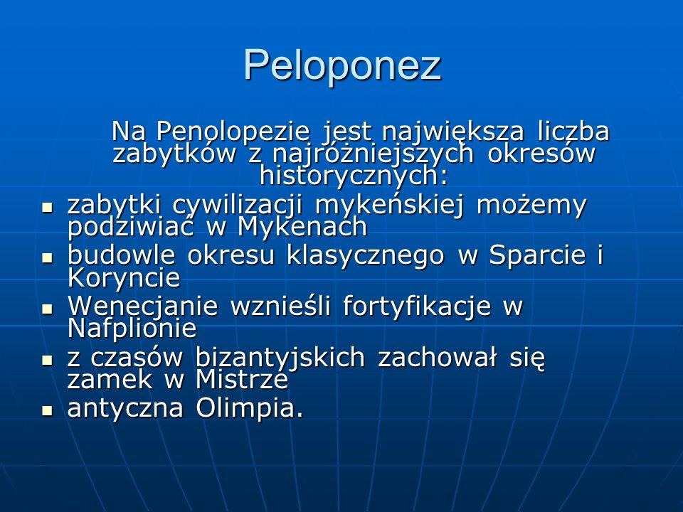 Peloponez Na Penolopezie jest największa liczba zabytków z najróżniejszych okresów historycznych: