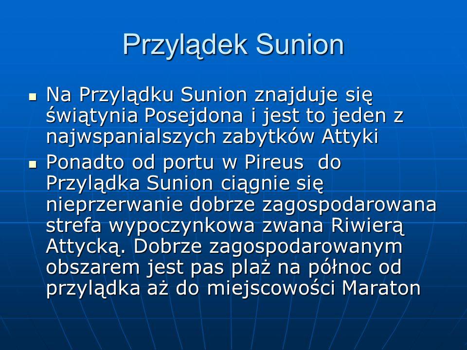 Przylądek Sunion Na Przylądku Sunion znajduje się świątynia Posejdona i jest to jeden z najwspanialszych zabytków Attyki.