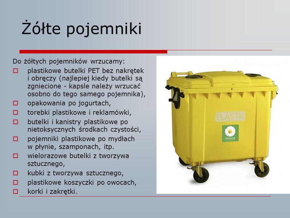 Żółte pojemniki Do żółtych pojemników wrzucamy: