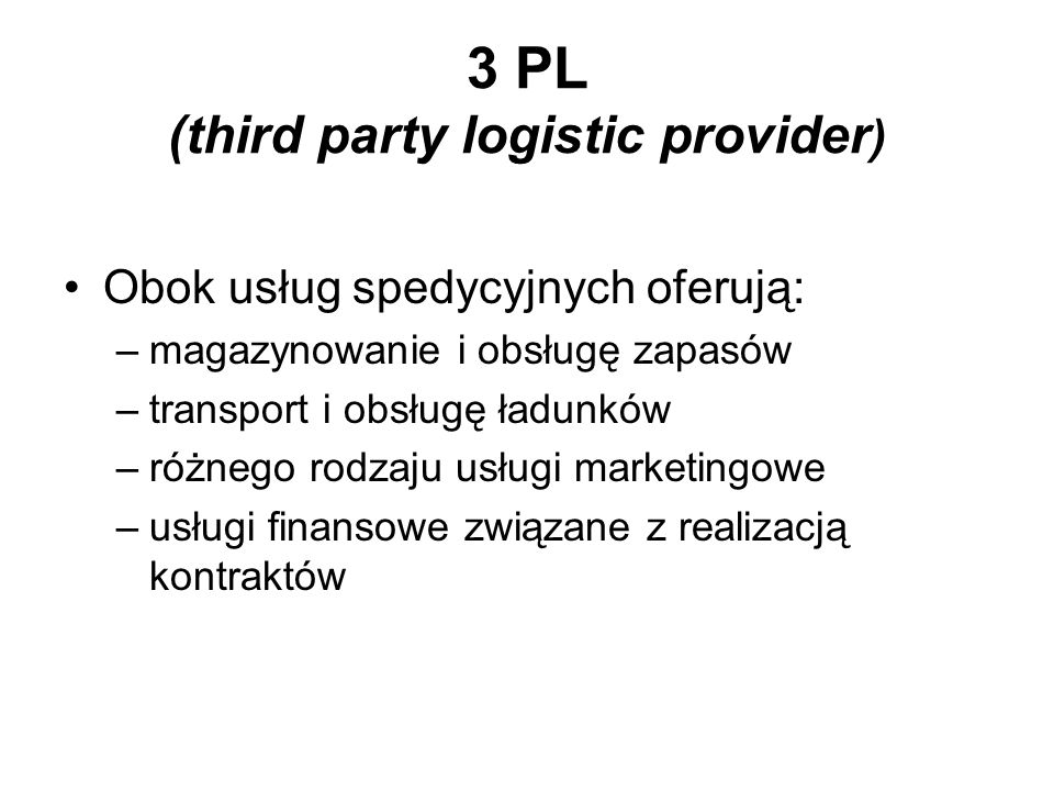 3 PL (third party logistic provider)