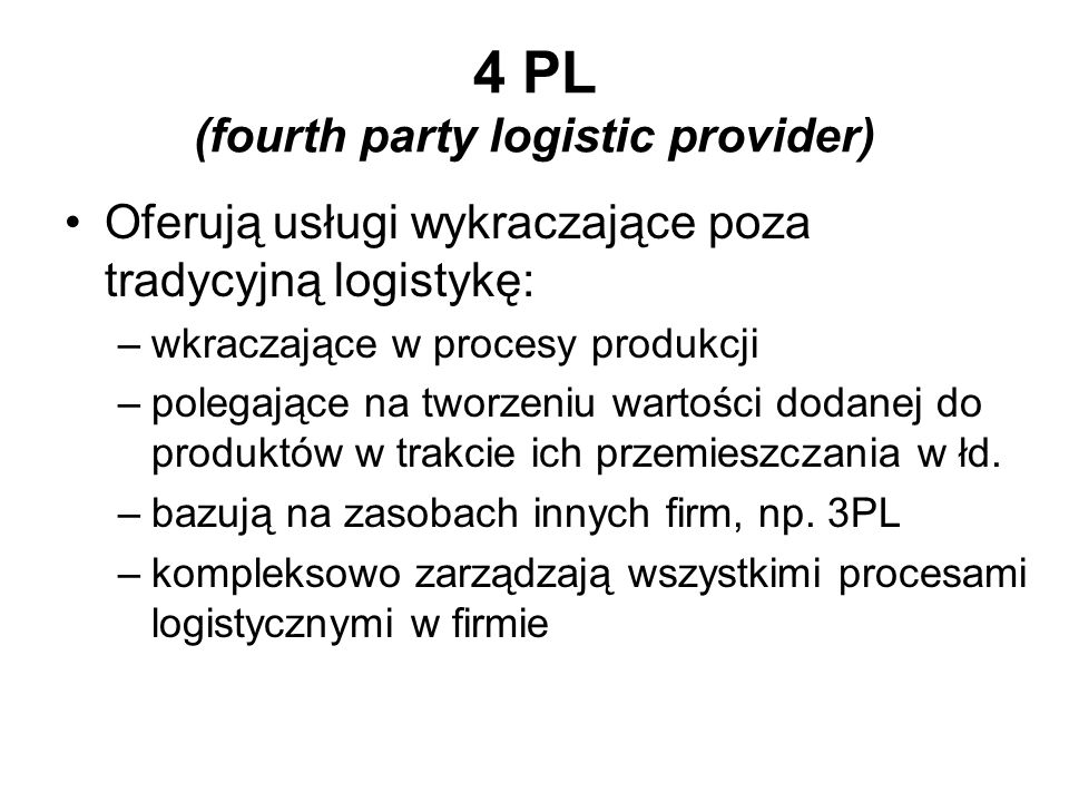 4 PL (fourth party logistic provider)
