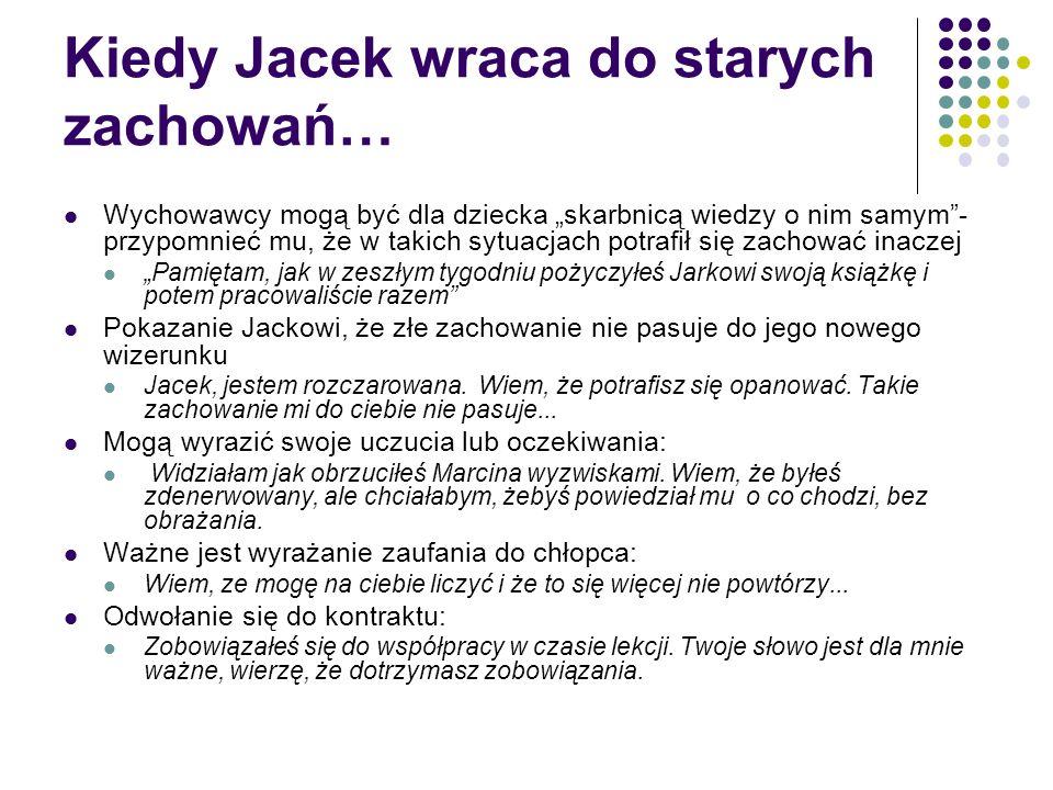 Kiedy Jacek wraca do starych zachowań…