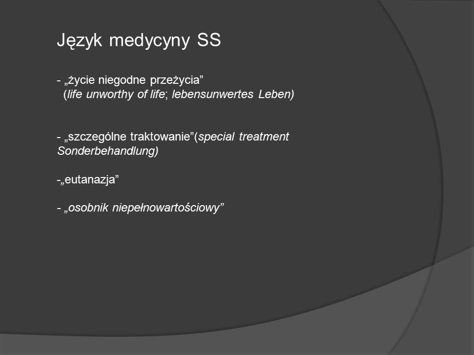 """Język medycyny SS """"życie niegodne przeżycia"""