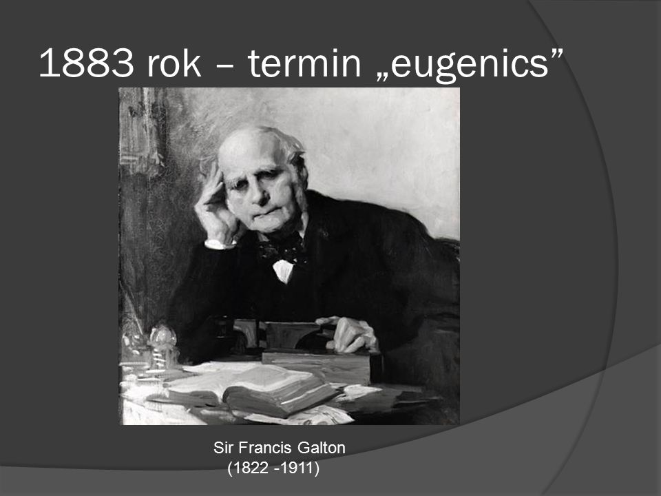 "1883 rok – termin ""eugenics"