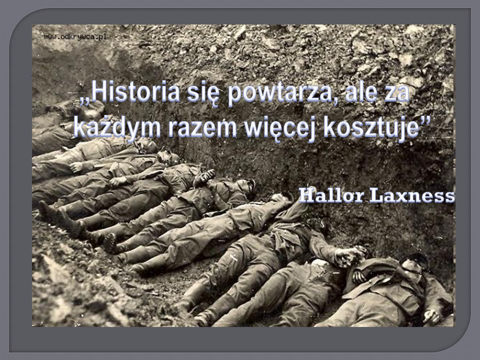 """""""Historia się powtarza, ale za każdym razem więcej kosztuje"""