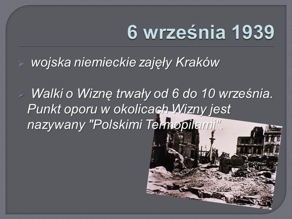 6 września 1939 wojska niemieckie zajęły Kraków