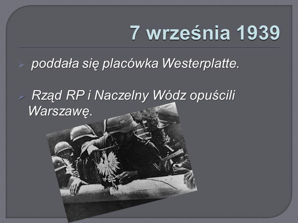 7 września 1939 poddała się placówka Westerplatte.