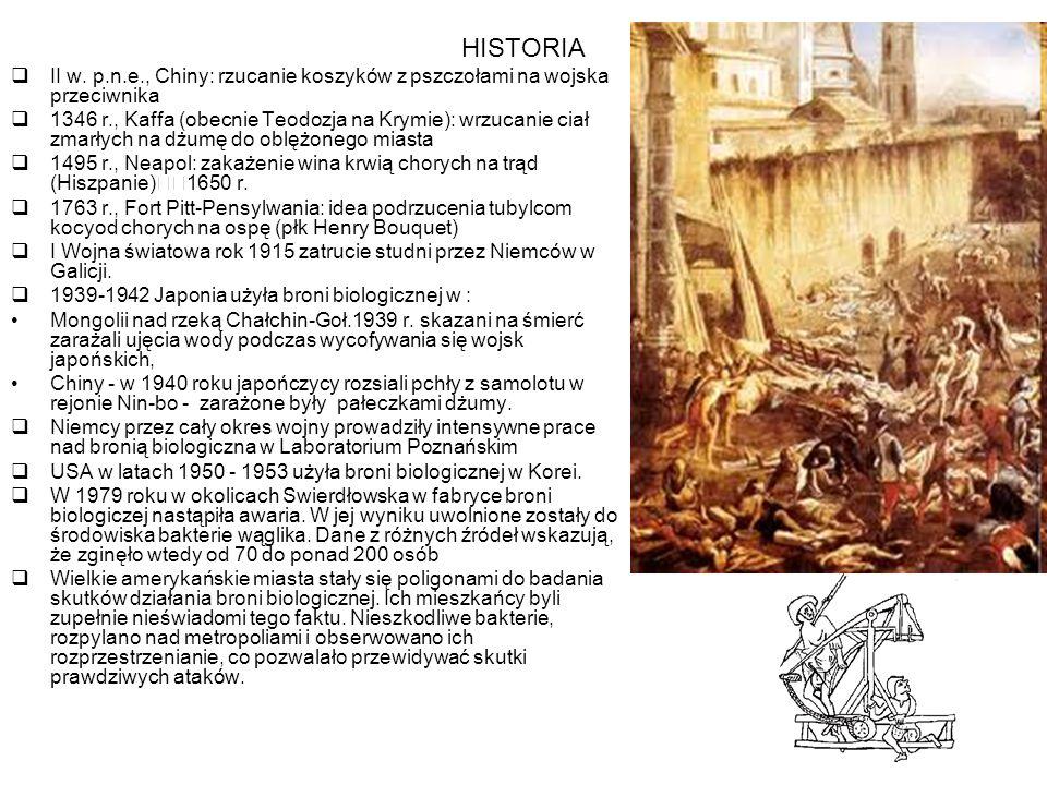 HISTORIA II w. p.n.e., Chiny: rzucanie koszyków z pszczołami na wojska przeciwnika.