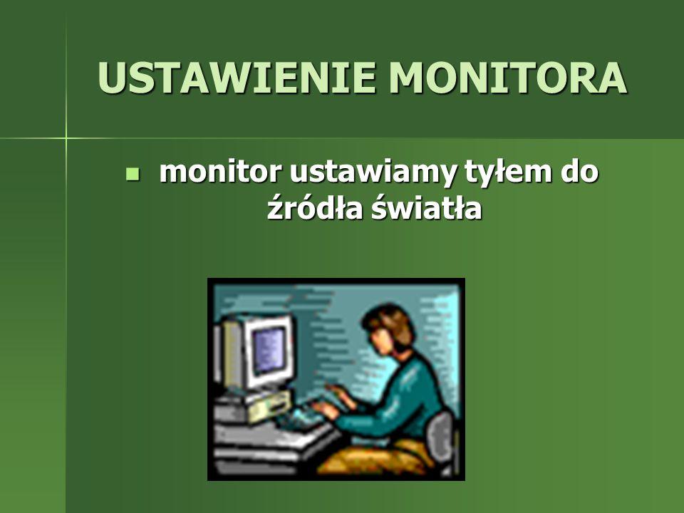 monitor ustawiamy tyłem do źródła światła
