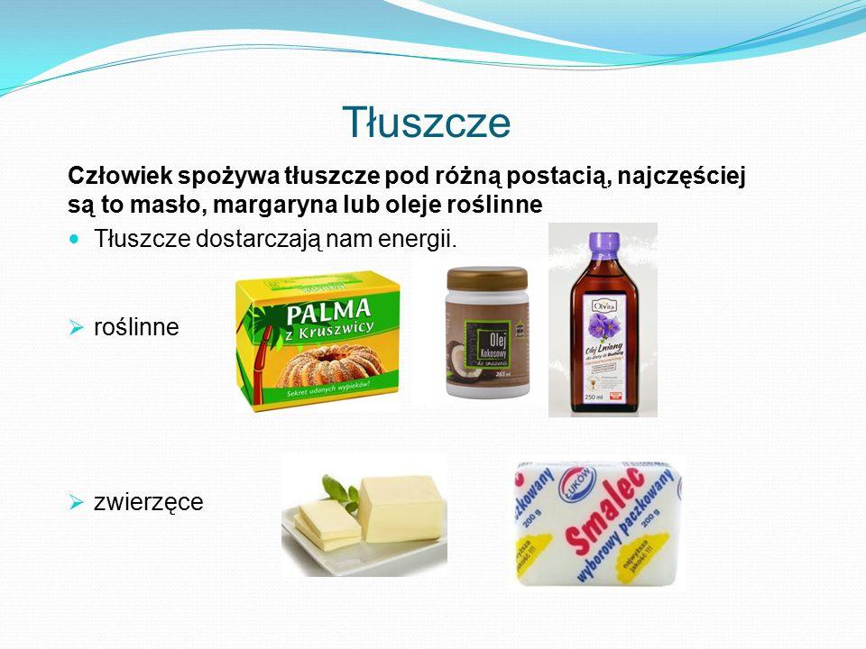 Tłuszcze Człowiek spożywa tłuszcze pod różną postacią, najczęściej są to masło, margaryna lub oleje roślinne.