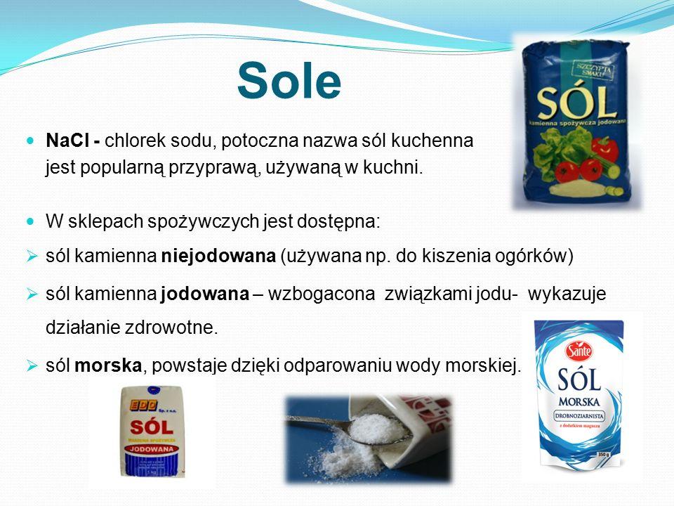 Sole NaCl - chlorek sodu, potoczna nazwa sól kuchenna