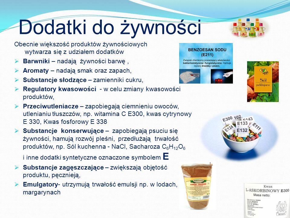Dodatki do żywności Obecnie większość produktów żywnościowych wytwarza się z udziałem dodatków. Barwniki – nadają żywności barwę ,