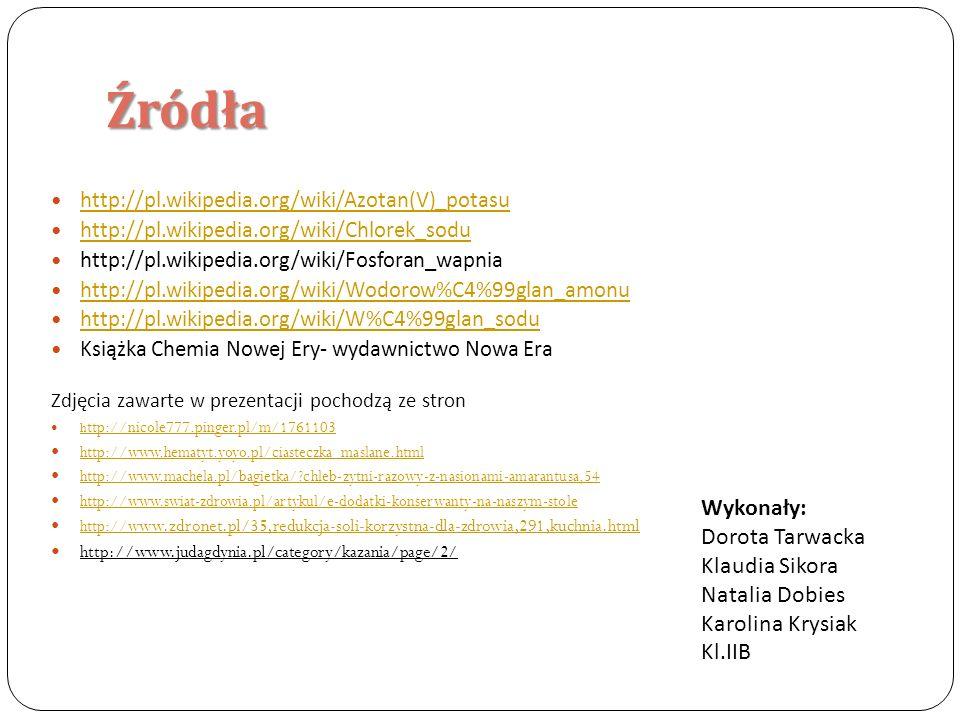 Źródła Wykonały: Dorota Tarwacka Klaudia Sikora Natalia Dobies