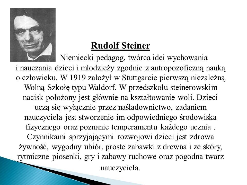 Rudolf Steiner Niemiecki pedagog, twórca idei wychowania