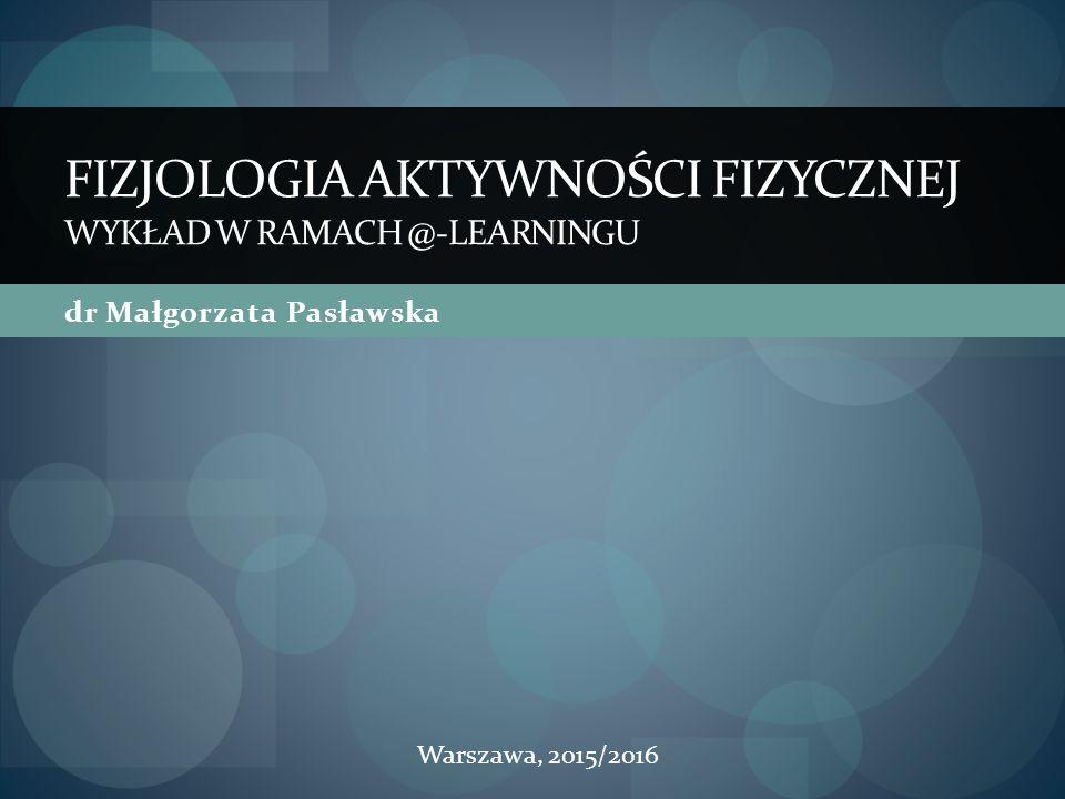 Fizjologia aktywności fizycznej Wykład w ramach @-learningu
