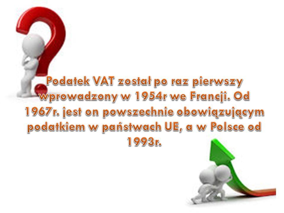 Podatek VAT został po raz pierwszy wprowadzony w 1954r we Francji