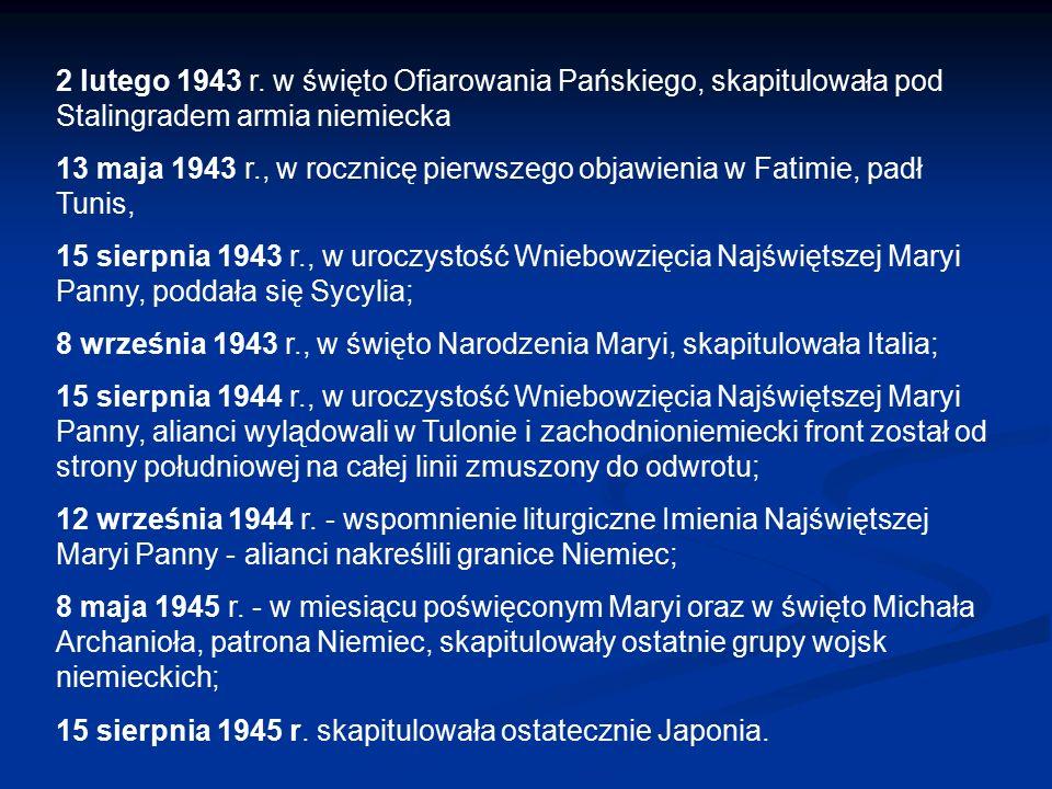 2 lutego 1943 r. w święto Ofiarowania Pańskiego, skapitulowała pod Stalingradem armia niemiecka