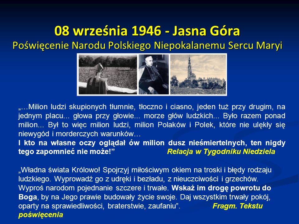08 września 1946 - Jasna Góra Poświęcenie Narodu Polskiego Niepokalanemu Sercu Maryi