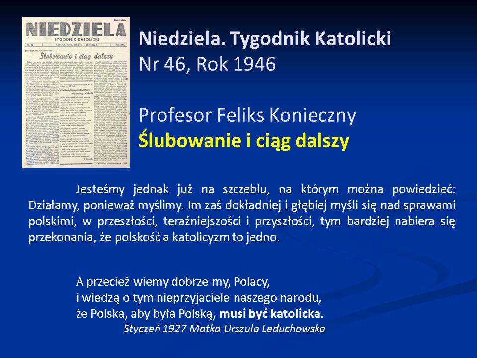 Niedziela. Tygodnik Katolicki Nr 46, Rok 1946 Profesor Feliks Konieczny Ślubowanie i ciąg dalszy