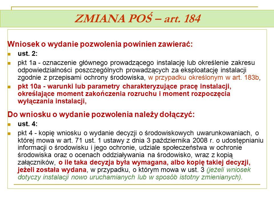 ZMIANA POŚ – art. 184 Wniosek o wydanie pozwolenia powinien zawierać:
