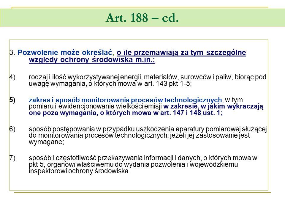 Art. 188 – cd. 3. Pozwolenie może określać, o ile przemawiają za tym szczególne względy ochrony środowiska m.in.: