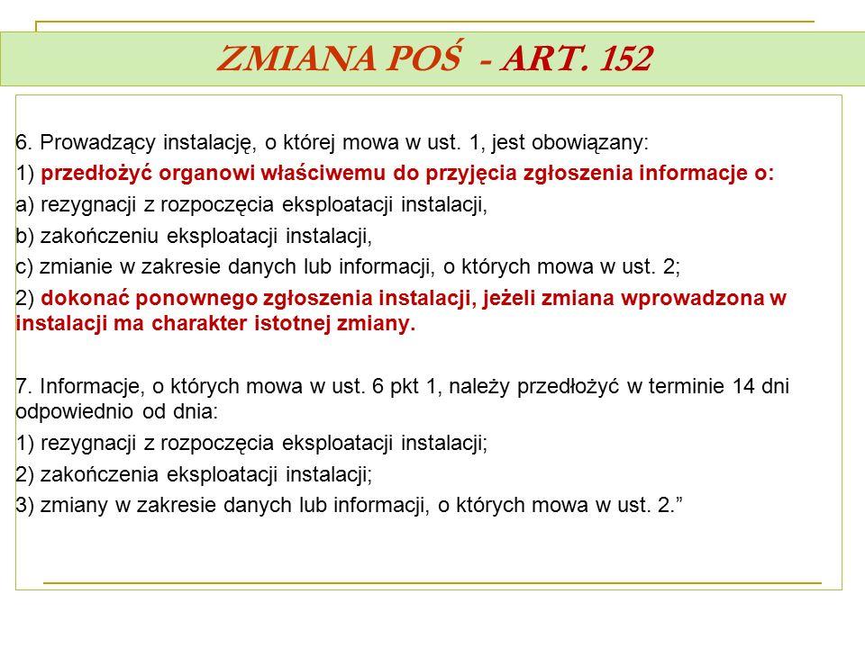 ZMIANA POŚ - ART. 152 6. Prowadzący instalację, o której mowa w ust. 1, jest obowiązany: