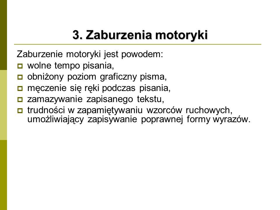 3. Zaburzenia motoryki Zaburzenie motoryki jest powodem: