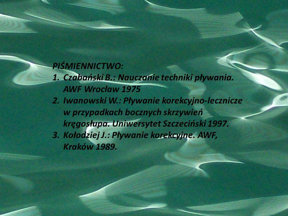 PIŚMIENNICTWO: Czabański B.: Nauczanie techniki pływania. AWF Wrocław 1975.