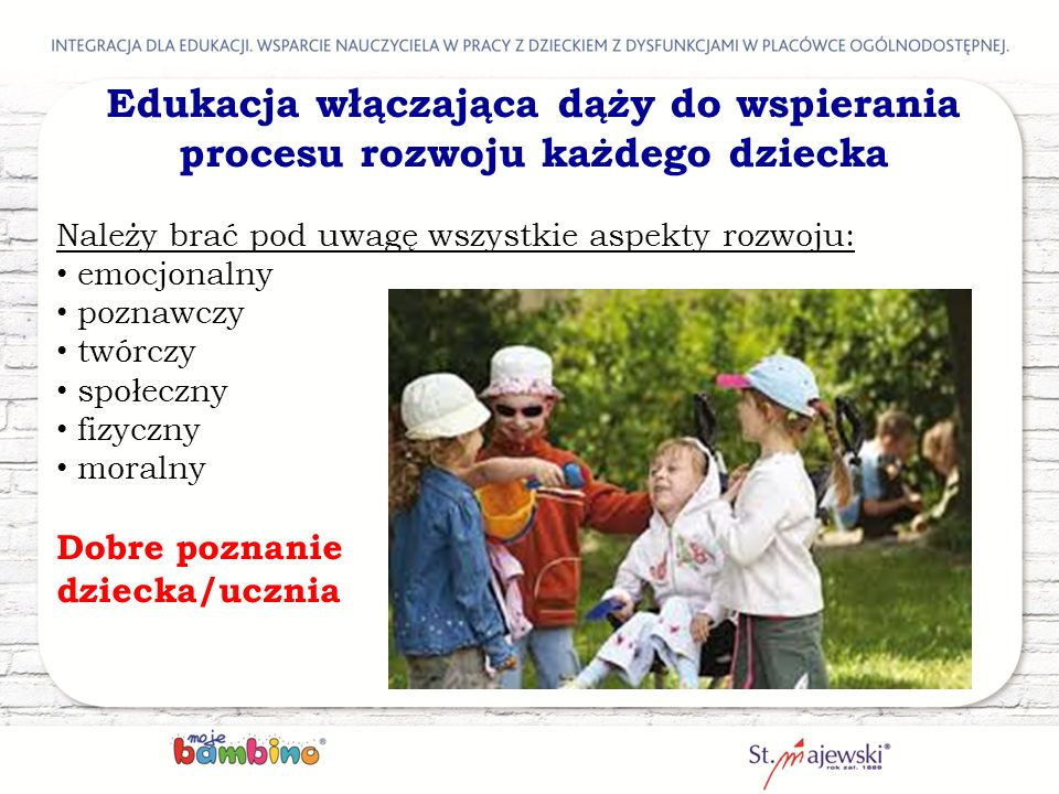 Edukacja włączająca dąży do wspierania procesu rozwoju każdego dziecka