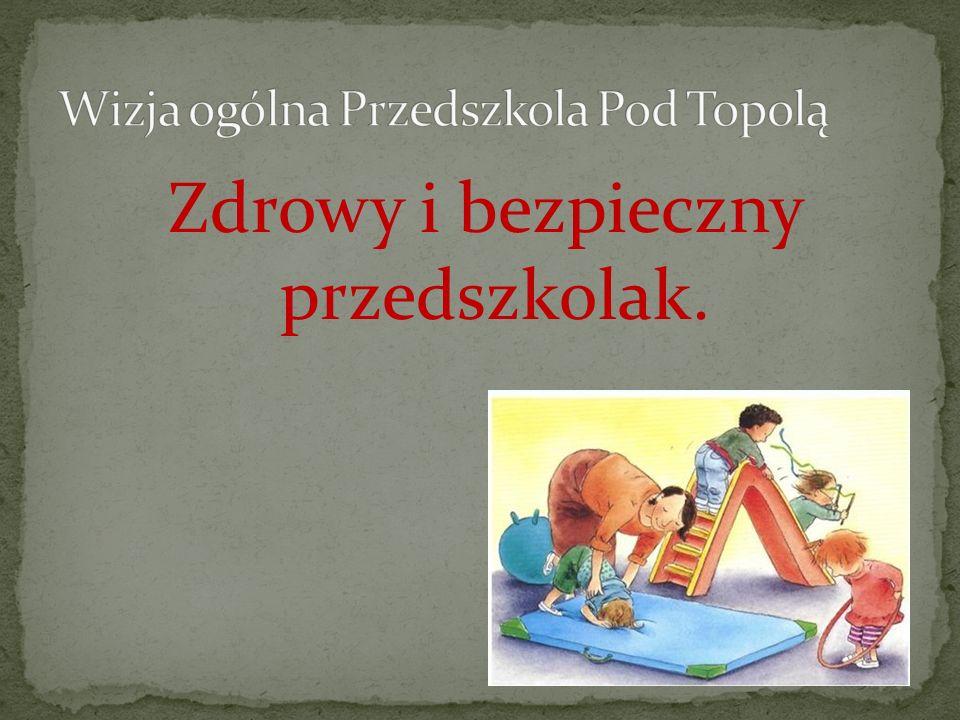 Wizja ogólna Przedszkola Pod Topolą