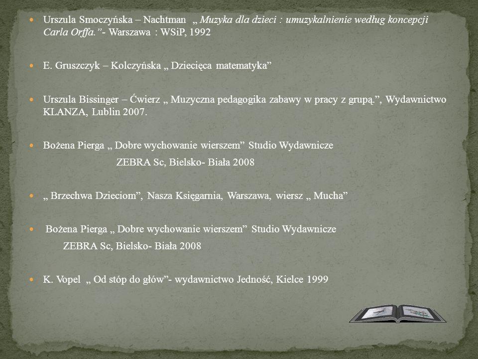 """Urszula Smoczyńska – Nachtman """" Muzyka dla dzieci : umuzykalnienie według koncepcji Carla Orffa. - Warszawa : WSiP, 1992"""