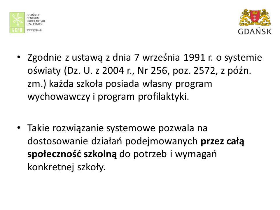 Zgodnie z ustawą z dnia 7 września 1991 r. o systemie oświaty (Dz. U