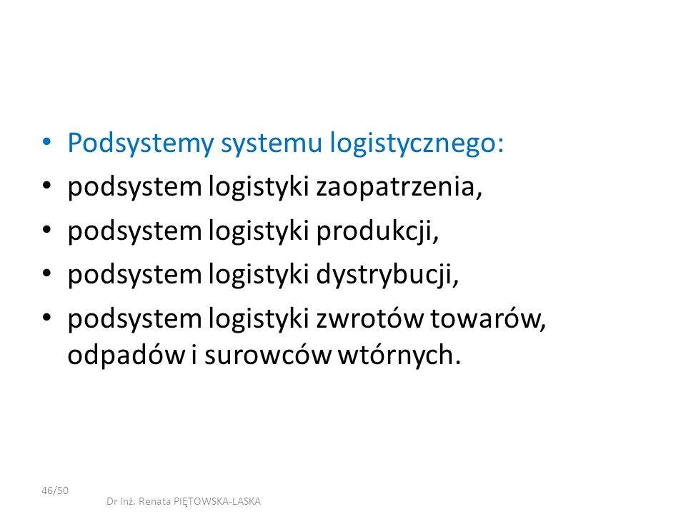 Podsystemy systemu logistycznego: podsystem logistyki zaopatrzenia,
