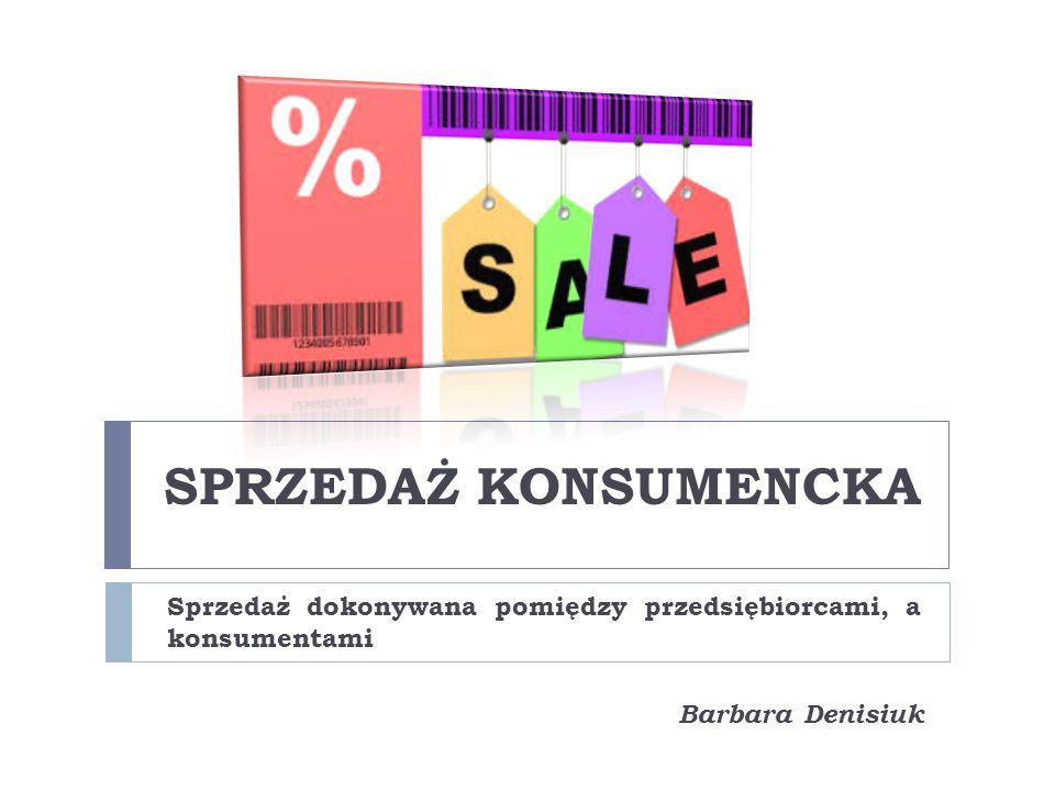 Sprzedaż dokonywana pomiędzy przedsiębiorcami, a konsumentami