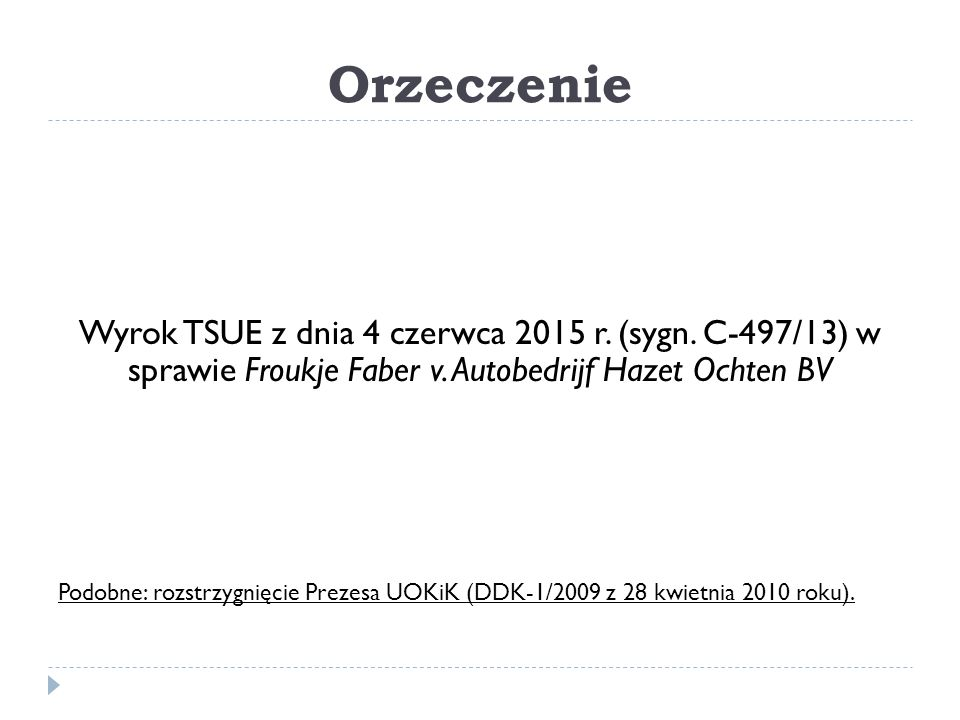 Orzeczenie Wyrok TSUE z dnia 4 czerwca 2015 r. (sygn. C-497/13) w sprawie Froukje Faber v. Autobedrijf Hazet Ochten BV.