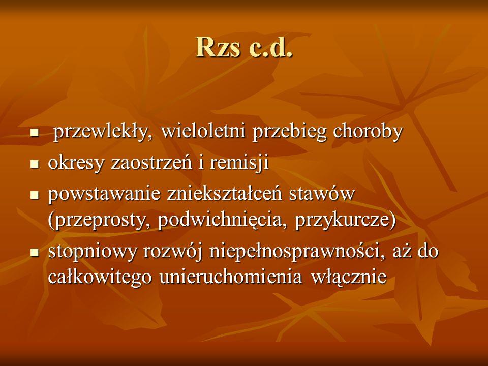 Rzs c.d. przewlekły, wieloletni przebieg choroby