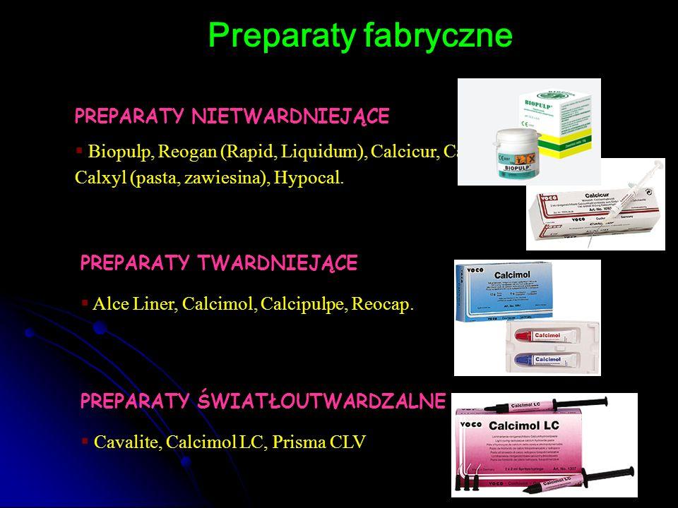 Preparaty fabryczne PREPARATY NIETWARDNIEJĄCE