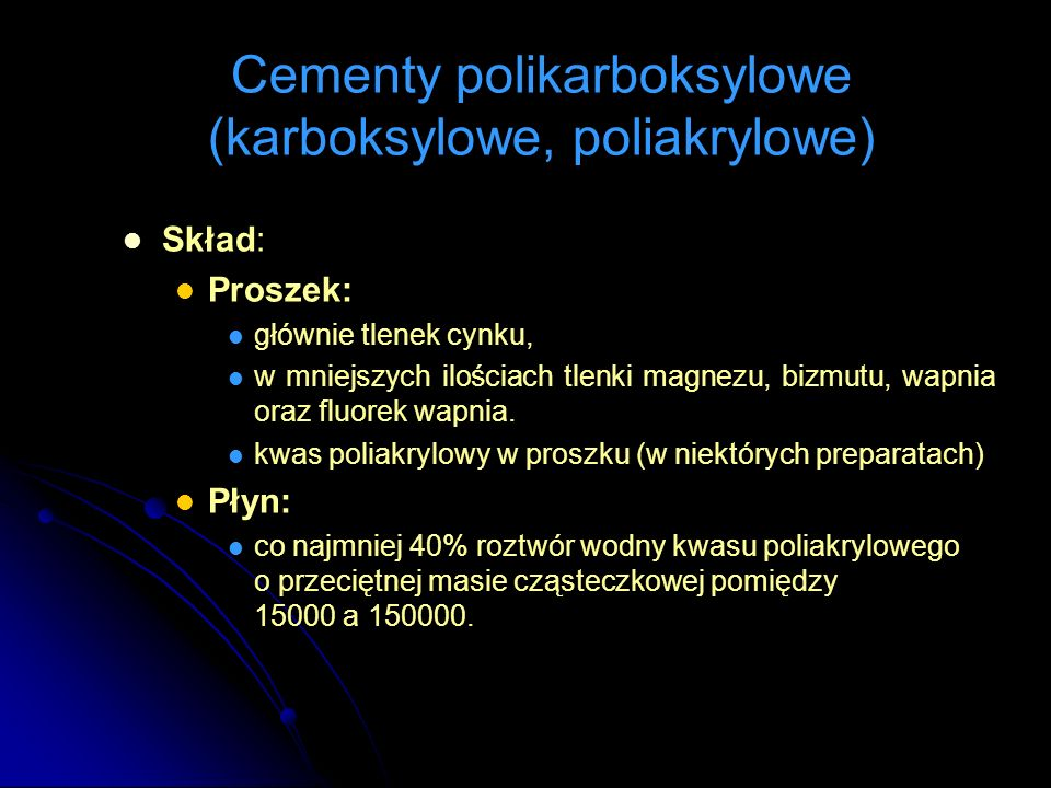 Cementy polikarboksylowe (karboksylowe, poliakrylowe)