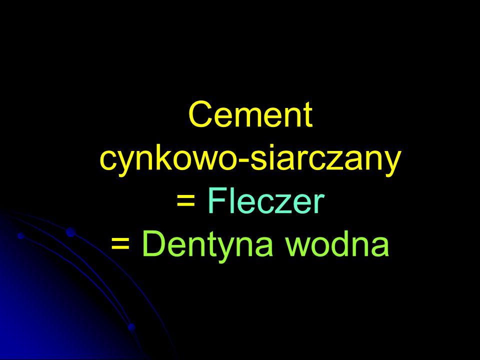 Cement cynkowo-siarczany = Fleczer = Dentyna wodna