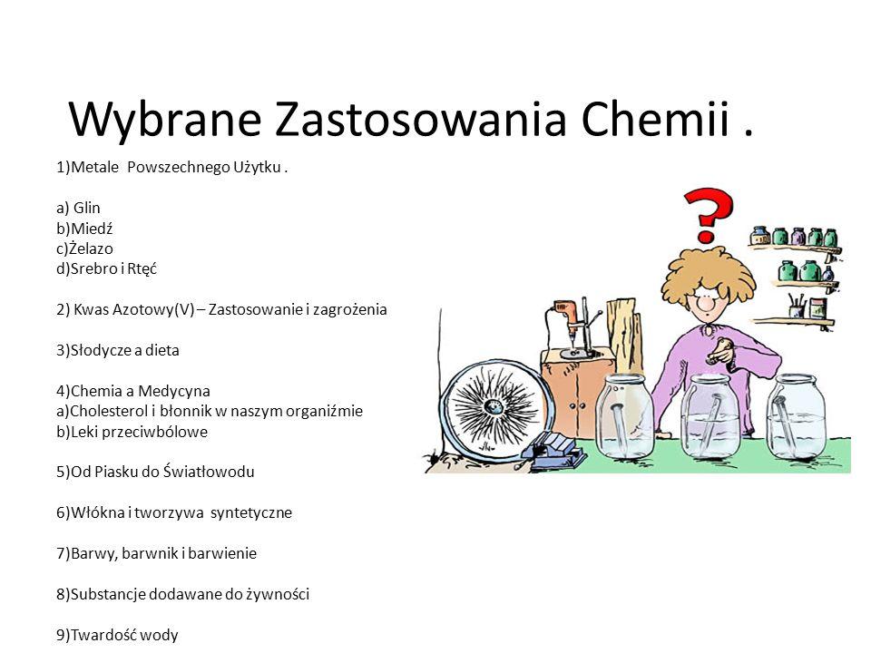 Wybrane Zastosowania Chemii .