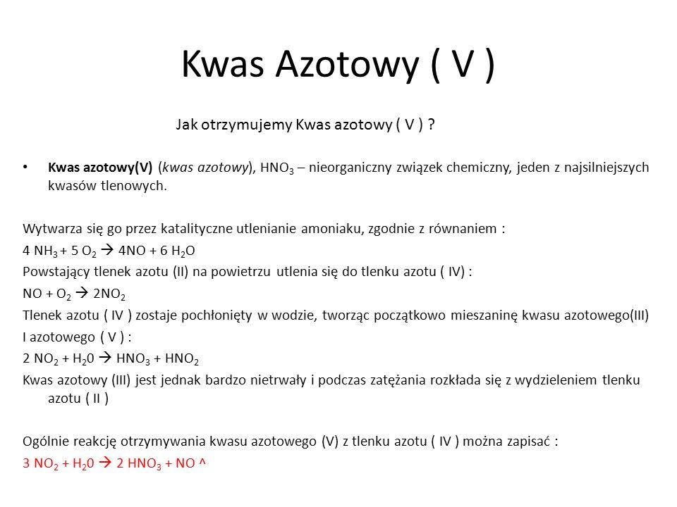 Kwas Azotowy ( V ) Jak otrzymujemy Kwas azotowy ( V )