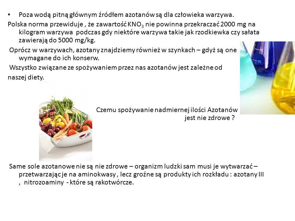 Poza wodą pitną głównym źródłem azotanów są dla człowieka warzywa.
