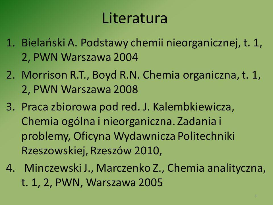 Literatura Bielański A. Podstawy chemii nieorganicznej, t. 1, 2, PWN Warszawa 2004.