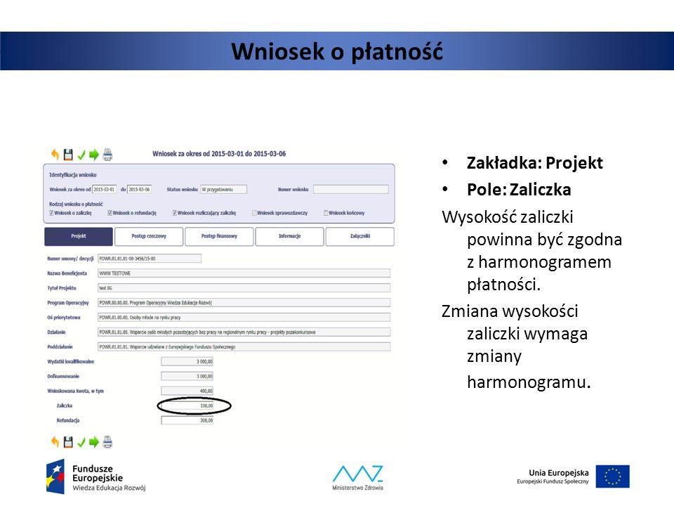 Wniosek o płatność Zakładka: Projekt Pole: Zaliczka