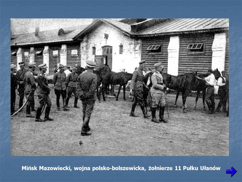 Mińsk Mazowiecki, wojna polsko-bolszewicka, żołnierze 11 Pułku Ułanów